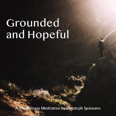 Grounded and Hopeful