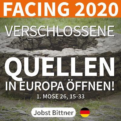 PREDIGT - FACING 2020 - 2/4 | Verschlossene Quellen in Europa öffnen! [1. Mose 26, 15-33]
