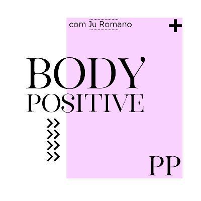 #13 Projeto Piloto: Body Positive