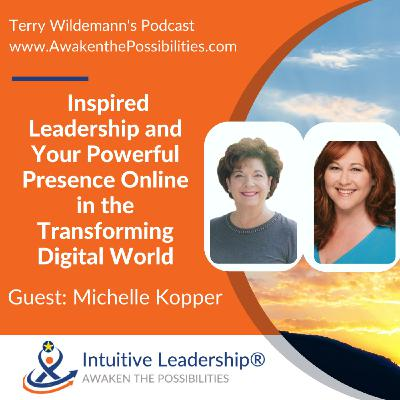 Inspired Leadership and Your Powerful Presence Online in the Transforming Digital World