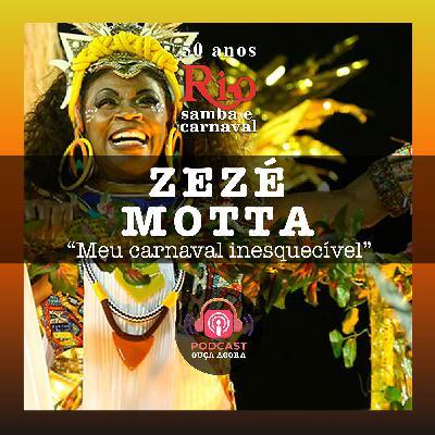 Ep. 16 - Zezé Motta - Meu Carnaval Inesquecível