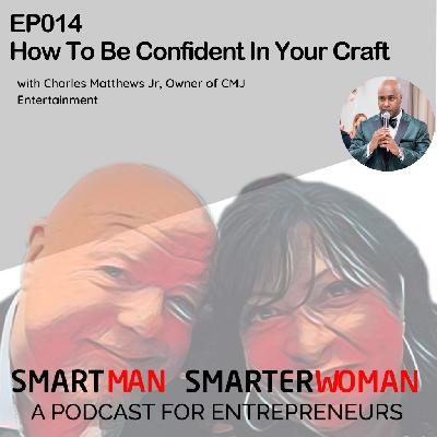 Episode 14: Charles Matthews Jr. Talks About Being Confident In Your Craft