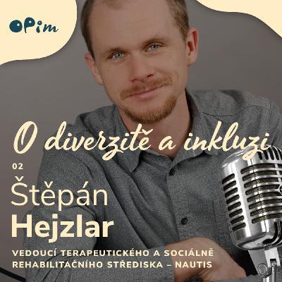 02: Štěpán Hejzlar: specifika lidí s autismem a co je dobré vědět, když je pozveme na pohovor nebo máme lidi s PAS v týmu