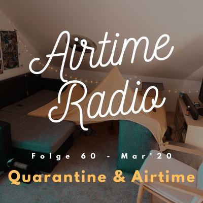 Folge 60 - Quarantine & Airtime