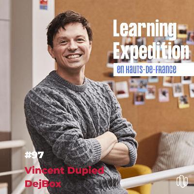 #97 - Vincent Dupied /// Etre excellent sur un seul métier est notre obsession - DejBox