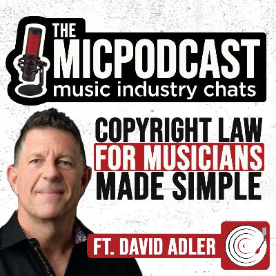 Copyright Law For Musicians Made Easy ft. David Adler (Entertainment Lawyer)