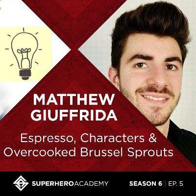 Espresso, Characters & Overcooked Brussel Sprouts with Matthew Giuffrida