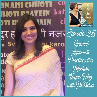 25: Ancient Ayurvedic Practices the Modern Vegan Way with Dr. Vidya