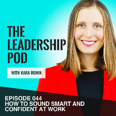 [044] How to Sound Smart and Confident at Work