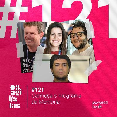 #121 – Conheça o Programa de Mentoria