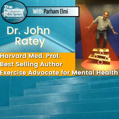 Harvard Associate Professor of Psychiatry, Best Selling Author, Exercise Advocate Mental Health, and Consultant to Governmental Officials | Dr. John Ratey
