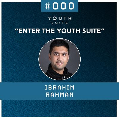 """#000 """"Enter the Youth Suite"""""""