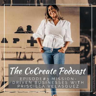 Mission-Driven Businesses With Priscilla Velasquez