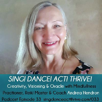 Creativity, Visioning & Oracle with  Life Coach, Mindfulness Practioner, & Reiki Master  Andrea Hendron