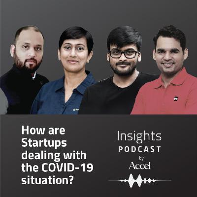 INSIGHTS#47 - How are Startups dealing with the COVID-19 situation?