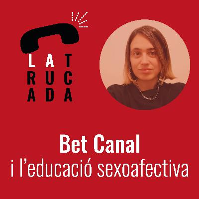 Bet Canal i l'educació sexoafectiva