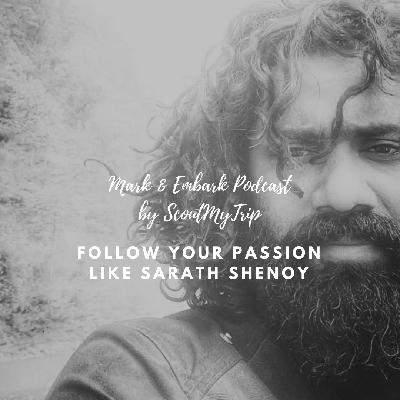 2: Follow Your Passion like Sarath Shenoy