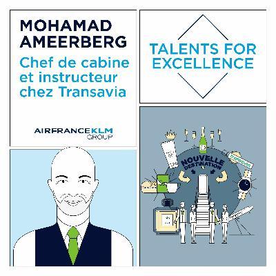 #TalentsForExcellence - Mohamad Ameerberg, Chef de cabine et instructeur chez Transavia