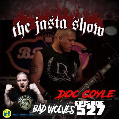 Episode #527 - Doc Coyle (Bad Wolves)