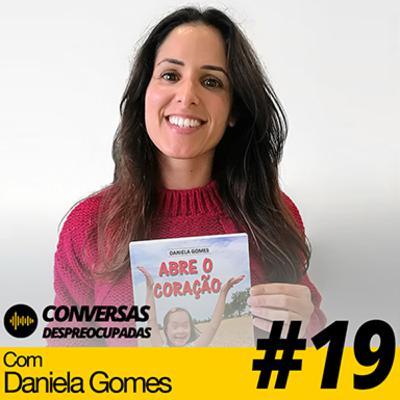 """#19 – [Parte 2] Livro """"Abre o Coração"""" - escrito e editado pela terapeuta Daniela Gomes"""