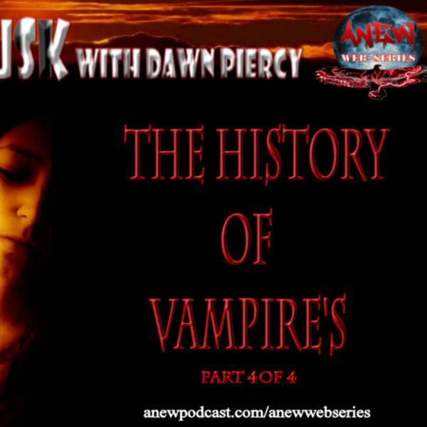The History of Vampires Part 4 of 4