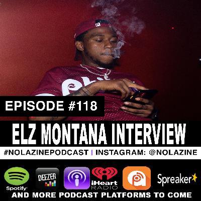 Episode #118 Music Artist ELZ MONTANA Interview
