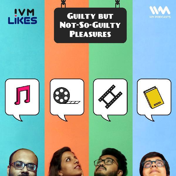 Ep. 114: Guilty but Not-So-Guilty Pleasures