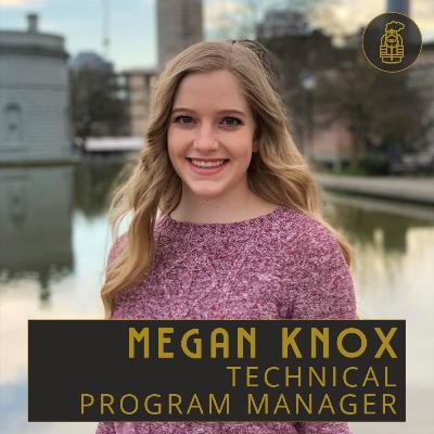 Technical Program Management with Megan Knox (#21)