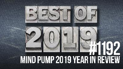 1192: Mind Pump 2019 Year in Review