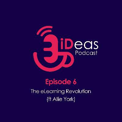 Episode 6. The eLearning Revolution (ft Allie York)