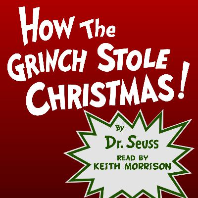 "Dr. Seuss' ""How The Grinch Stole Christmas!"" read by Keith Morrison"
