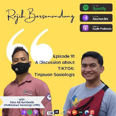 Episode 91 - A Discussion about TIKTOK: Tinjauan Sosiologis