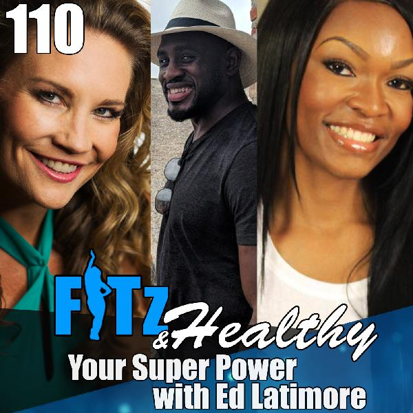 Your Super Power with Ed Latimore | Podcast 110 of FITz & Healthy