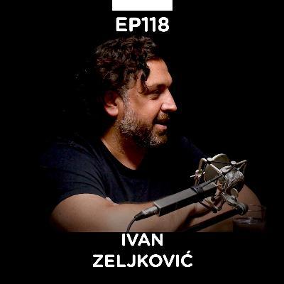 EP 118: Ivan Zeljković - Zeka Milioner, Evans Media Group - Pojačalo podcast