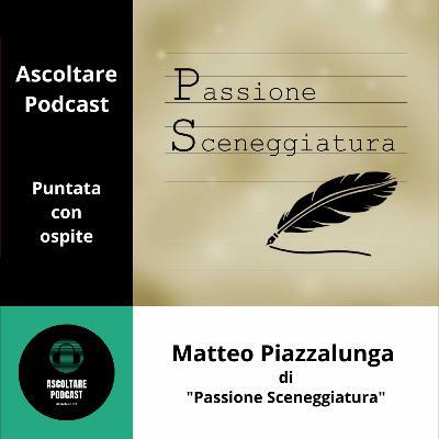"""Sceneggiatura e videomaking con Matteo Piazzalunga di """"Passione Sceneggiatura"""""""