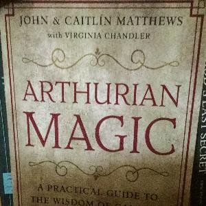 Exploring Arthurian Magic
