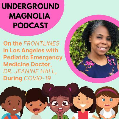 On The Frontlines In Los Angeles With A Pediatric Emergency Medicine Doctor (Dr. Jeanine Hall) During COVID-19