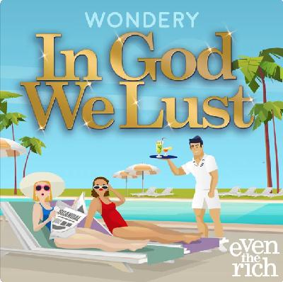 320: Introducing In God We Lust