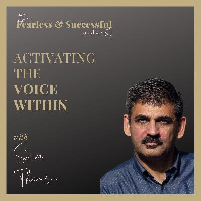Sam Thiara: Activating the Voice Within