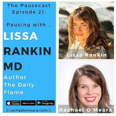 The Pausecast Lissa Rankin Ep. 21