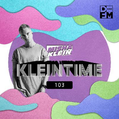 Misha Klein - KLEINTIME #103