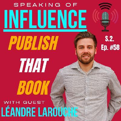 Publish that book with guest Léandre Larouche