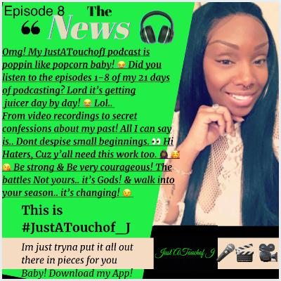 It's Episode 8! Walk into your season. The shift is coming baby! 😉💪🏾🥰👀🙃😜 This is #JustATouchof_J