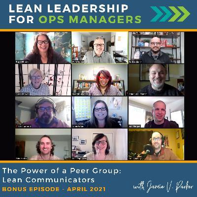 The Power of a Peer Group: Lean Communicators   Bonus April 2021