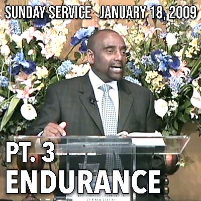 Endurance, Part 3 (Sunday Service, 1/18/09)