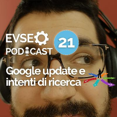 Google update e intenti di ricerca - EV SEO Podcast #21