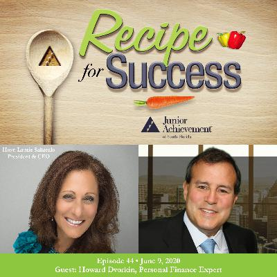 Recipe for Success with Guest Howard Dvorkin, Personal Finance Expert & Entrepreneur