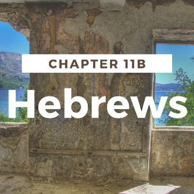 Hebrews 11B
