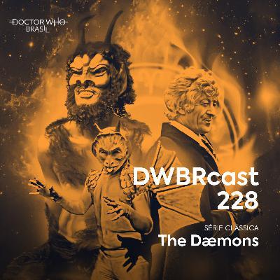 DWBRcast 228 - Série Clássica: The Dæmons!