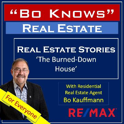 Real Estate Stories - The Burned Down House